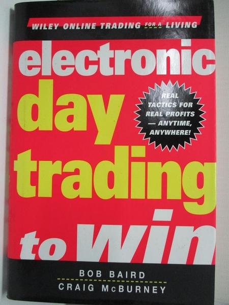【書寶二手書T8/投資_EJV】Electronic day trading to win_Baird, Bob/ McBurney, Craig