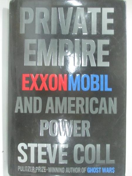 【書寶二手書T8/財經企管_D3R】Private Empire: ExxonMobil and American Power_Coll, Steve
