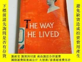 二手書博民逛書店THE罕見WAY HE LIVED(英文, 不好)Y212829