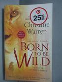 【書寶二手書T1/原文小說_IRJ】Born to Be Wild_Warren, Christine