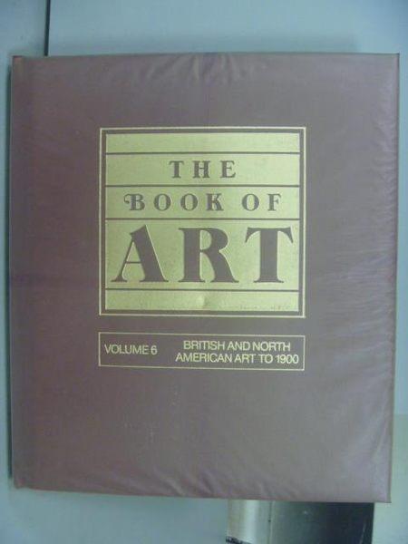 【書寶二手書T5/藝術_QMW】The Book of Art_Vol.6_British and North…1900