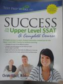 【書寶二手書T1/進修考試_YIZ】Success on the Upper Level SSAT_Christa Abbott,