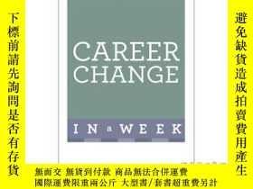 二手書博民逛書店Change罕見Your Career in a Week-一周後改行Y465786 Hilton Catt