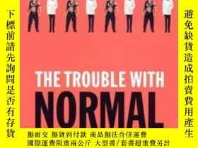 二手書博民逛書店The罕見Trouble With Normal-正常的麻煩Y443421 Michael Warner Ha