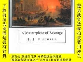 二手書博民逛書店A罕見Masterpiece of RevengeY410016 J.J. Fiechter Arcade (