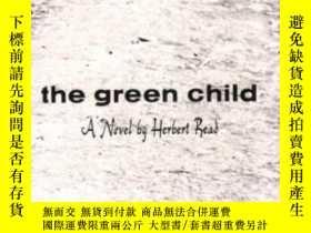 二手書博民逛書店The罕見Green ChildY256260 Herbert Read New Directions 出版