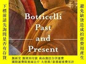 二手書博民逛書店Botticelli罕見Past And PresentY256260 Ana Debenedetti; Ca