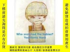 二手書博民逛書店Who罕見Snatched The Babies?Y364682 Nara Yoshitomo Cneai=