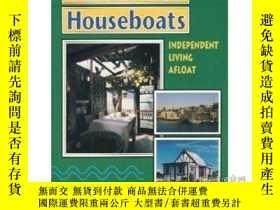 二手書博民逛書店Handmade罕見Houseboats: Independent Living Afloat-手工船屋:獨立生活