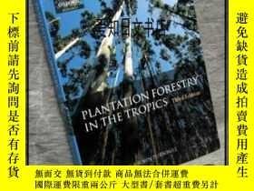 二手書博民逛書店【罕見】2004年出版 Plantation Forestry in the TropicsY175576 J