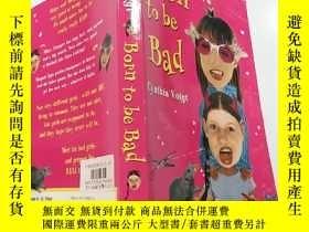 二手書博民逛書店born罕見to be bad:天生壞Y200392