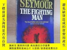 二手書博民逛書店外文書罕見GERALD SEYMOUR THE FIGHTING MAN(共509頁,32開)Y15969