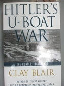 【書寶二手書T9/軍事_WDZ】Hitler s U-boat War: The hunted, 1942-1945_Clay Blair