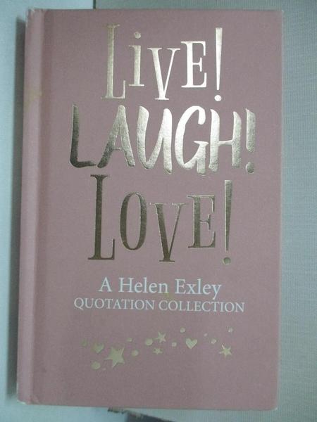 【書寶二手書T3/勵志_GI8】Quotation Live! Laugh! Love!_H. Exley
