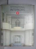 【書寶二手書T5/設計_QAB】International Interiors(2)_1990年