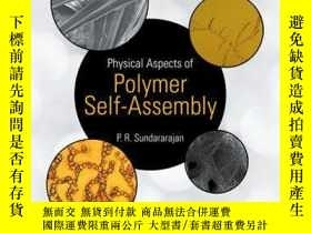 二手書博民逛書店Physical罕見Aspects of Polymer Self-AssemblyY410016 P. R.
