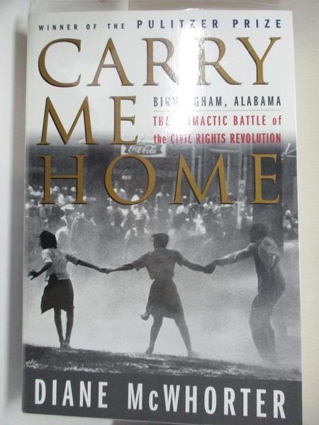 【書寶二手書T1/原文小說_KEZ】Carry Me Home: Birmingham, Alabama, the Climactic…