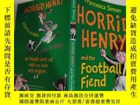 二手書博民逛書店horrid罕見henry and the football fiend 可怕的亨利和足球惡魔.. …Y200