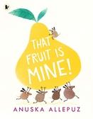 【麥克書店】THAT FRUIT IS MINE /英文繪本《主題:幽默.分享.團結》
