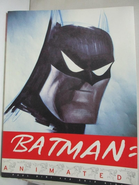 【書寶二手書T9/藝術_D6N】Batman Animated_Dini, Paul/ Kidd, Chip