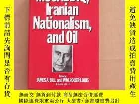 二手書博民逛書店MUSADDIQ罕見Iranian Nationalism and Oil(英文原版 精裝)Y11026 JA