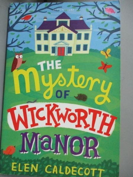 【書寶二手書T8/原文小說_HCN】The Mystery of Wickworth Manor_Elen Caldec