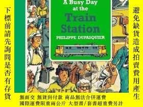 二手書博民逛書店A罕見Busy Day at the Train Station-在火車站忙碌的一天Y443421 PHILI