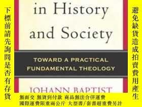 二手書博民逛書店Faith罕見In History And Society-對歷史和社會的信仰Y436638 Johann B