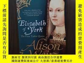 二手書博民逛書店Elizabeth罕見of York: The First Tudor QueenY12800 Alison
