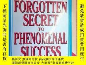二手書博民逛書店Forgotten罕見Secret to Phenomenal