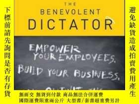 二手書博民逛書店The罕見Benevolent Dictator: Empower Your Employees, Build Y