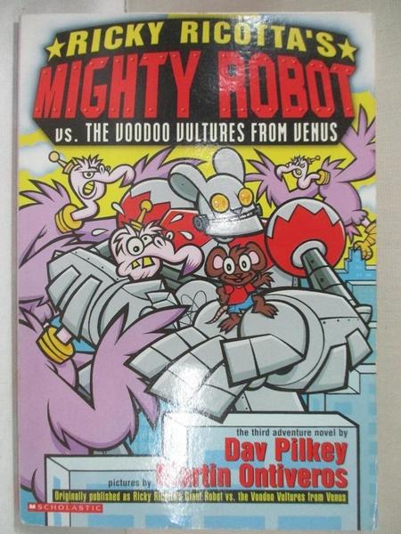 【書寶二手書T1/兒童文學_HM3】Ricky Ricotta's Mighty Robot Vs. the Voodoo Vultures from Venus_Pilkey, Dav/ Ontiv