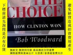 二手書博民逛書店the罕見choice: how clinton wonY227053 bob woodward simon