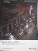 【書寶二手書T6/電腦_XFS】Learning Autodesk AutoCAD 2012(Autodesk官方授權教
