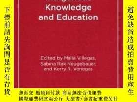 二手書博民逛書店Indigenous罕見Knowledge And Education: Sites Of Struggle St