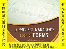 二手書博民逛書店A罕見Project Manager s Book of Forms: A Companion to the PM