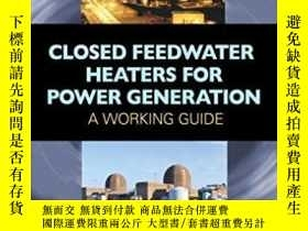 二手書博民逛書店Closed罕見Feedwater Heaters For Power Generation: A Working