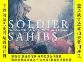 二手書博民逛書店Soldier罕見Sahibs: The Men Who Made the North-West Frontier