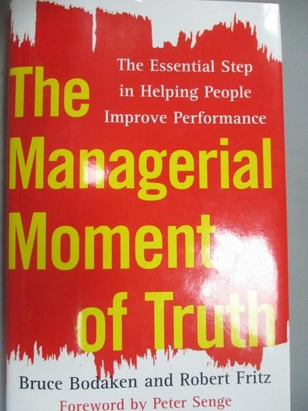 【書寶二手書T8/傳記_KJZ】The Managerial Moment of Truth: The Essentia