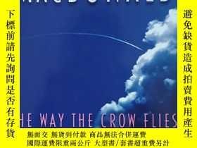 二手書博民逛書店英文原版書罕見The Way the Crow Flies Anne-Marie MacDonald (Autho