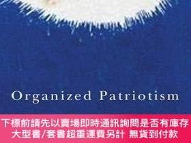 二手書博民逛書店Organized罕見Patriotism And The Crucible Of WarY255174 Ma