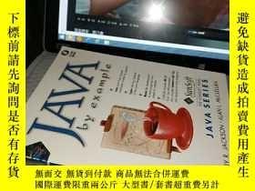 二手書博民逛書店JAVA:by罕見example(附光盤)Y4211