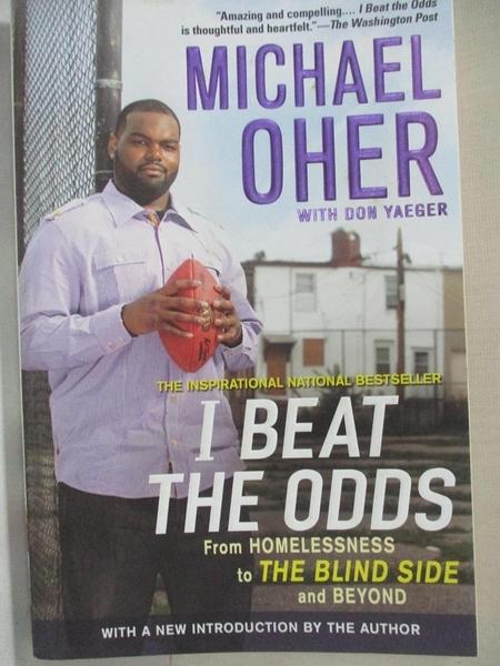 【書寶二手書T1/傳記_GKV】I Beat the Odds: From Homelessness, To the Blind Side…