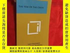 二手書博民逛書店The罕見Way of the Cross ( 小16開 ) 【詳見圖】Y5460 Literary Lic