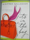 【書寶二手書T6/藝術_GSF】It's in the Bag: What Purses Reveal -- and C