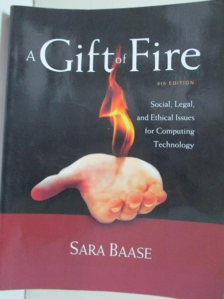 【書寶二手書T2/網路_I9G】A Gift of Fire: Social, Legal, and Ethical Issues for Computing Technology_Baase, Sara