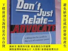 二手書博民逛書店don t罕見just relate-advocate :a b