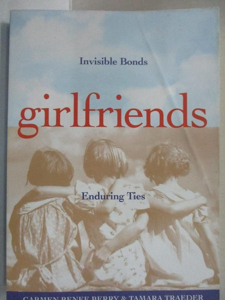 【書寶二手書T4/原文書_B9I】Girlfriends-Invisible Bonds, Enduring Ties_Carmen Renee Berry, Tamara Traeder