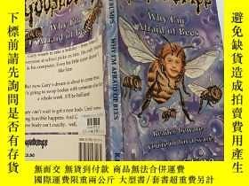 二手書博民逛書店goosebumps罕見why i m afraid of bees:我為什麽害怕蜜蜂Y200392
