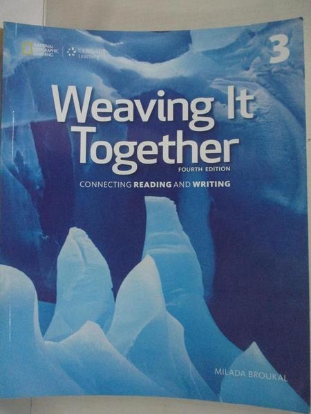 【書寶二手書T5/語言學習_ESC】Weaving It Together 3: Connecting Reading and Writing_Broukal, Milada